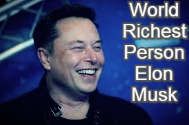 World Richest Person Elon Musk